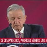 Búsqueda de desaparecidos, prioridad número uno, dice AMLO