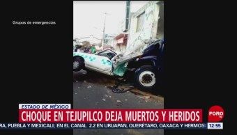 Choque en Tejupilco, Edomex, deja muertos y heridos