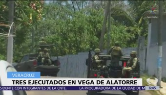 Ejecutan a tres personas en Vega de Alatorre, Veracruz