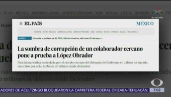 'El País' publica nota sobre corrupción de colaborador cercano a AMLO