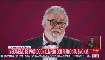 Mecanismo de protección cumplió con periodista, dice Alejandro Encinas