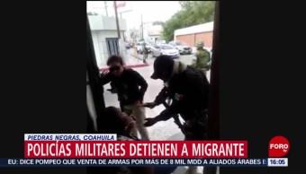 FOTO: Migrante acusa a policías militares de malos tratos en Coahuila, 25 MAYO 2019