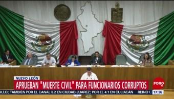 FOTO: Nuevo León aprueba muerte civil para funcionarios corruptos