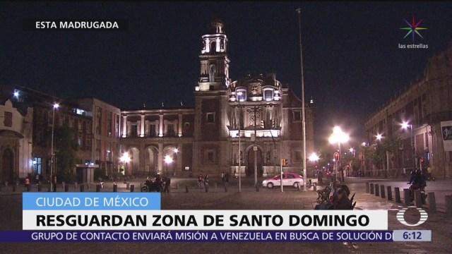 Resguardan zona de Santo Domingo, en CDMX