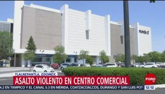 Se registra asalto con violencia en centro comercial de Tlalnepantla
