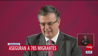 FOTO. Anuncia Ebrard el aseguramiento de 785 migrantes