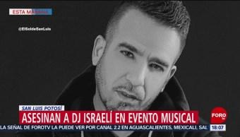 FOTO: Asesinan a DJ israelí en evento musical en San Luis Potosí, 29 Junio 2019