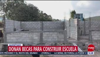 FOTO: Donan becas para construir escuela en Querétaro, 15 Junio 2019