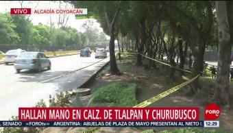 Encuentran mano cercenada en Tlalpan y Churubusco, CDMX