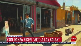 """Foto: Grupo de danza pide """"alto a las balas"""", en Sonora"""