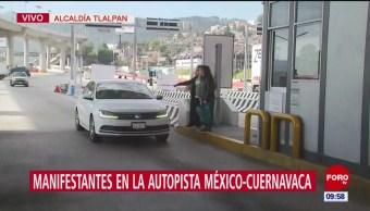 Manifestantes toman caseta en la México-Cuernavaca