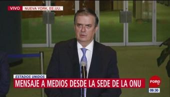 Marcelo Ebrard ofrece mensaje sobre plan de migración de México, en la ONU