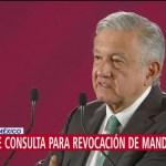 Reitera AMLO propuesta para consulta sobre revocación de mandato