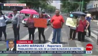 FOTO: Trabajadores del gobierno de la CDMX bloquean Eje Central