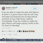 Trump reitera amenaza de aranceles contra México, en Twitter