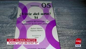 FOTO: Vivir del arte Sí, de la escritora Valeria Matos