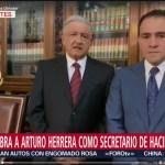 AMLO designa a Arturo Herrera como titular de SHCP