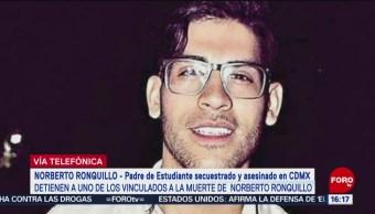 Confirma padre de Norberto Ronquillo que vinculan a proceso a presunto asesino