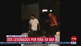 Dos lesionados por riña en bar de Juárez, Nuevo León