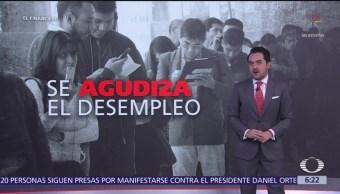 El desempleo se agudiza en México