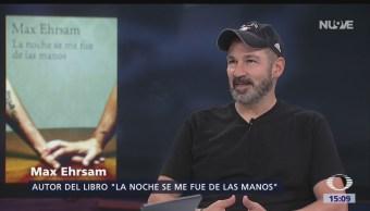 Max Ehrsam presenta 'La noche se me fue de las manos'
