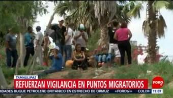 FOTO: Refuerzan vigilancia en puntos migratorios en Tamaulipas, 20 Julio 2019