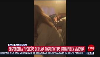 Suspenden a 7 policías de Playa Rosarito por irrumpir en vivienda