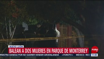 Asesinan a dos mujeres en parque público de Monterrey