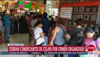 FOTO: Cierran negocios de Celaya por crimen organizado, 11 Agosto 2019