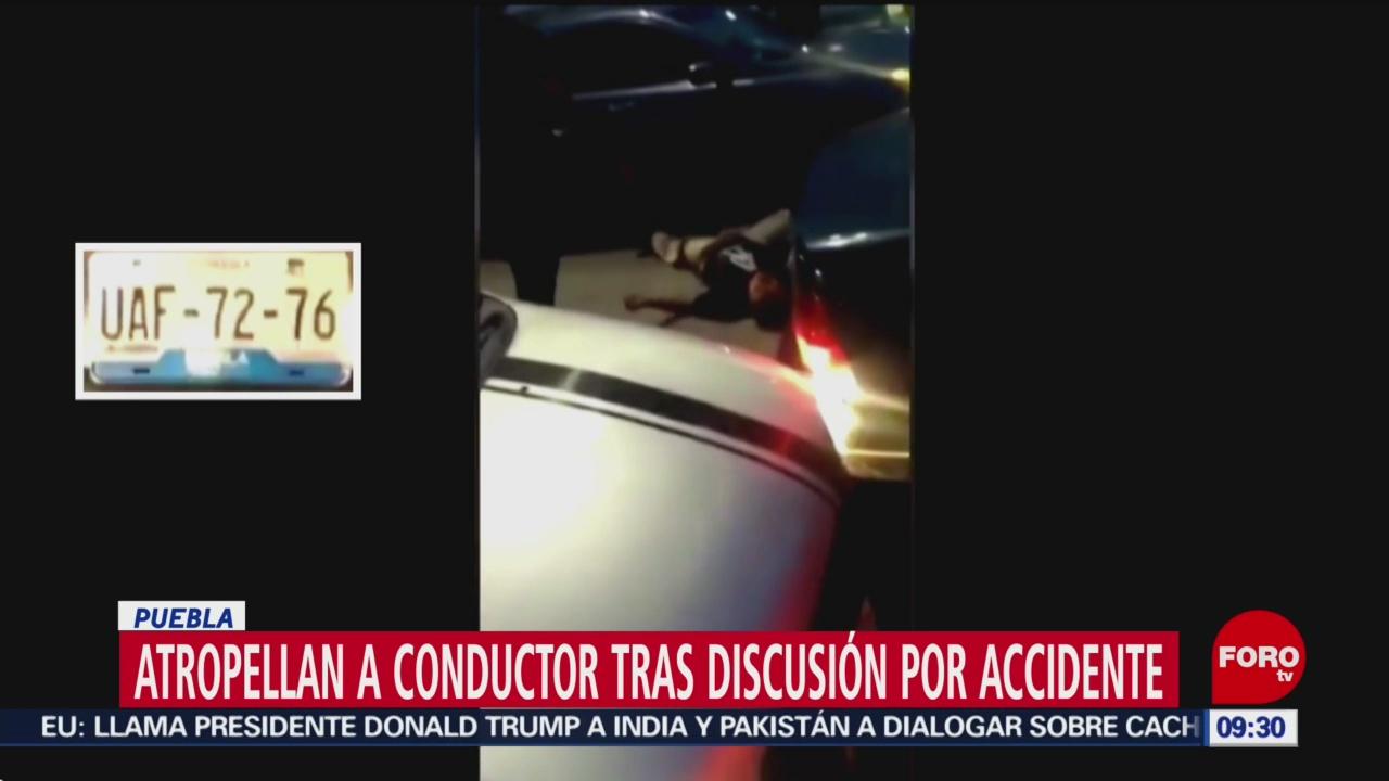 FOTO: En Puebla atropellan a conductor tras discusión por accidente vial, 18 Agosto 2019