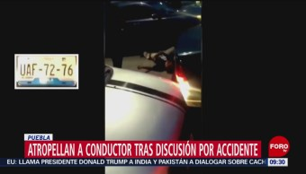 FOTO: En Puebla atropellan a conductor tras discusión por accidente vial, 18 Agosto 2019