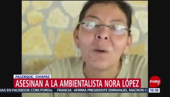 Foto: Fiscalía Chiapas Investiga Asesinato Ambientalista Nora López 22 Agosto 2019