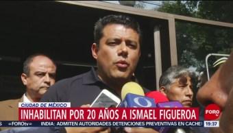 Foto: Inhabilitan a Ismael Figueroa 14 Agosto 2019