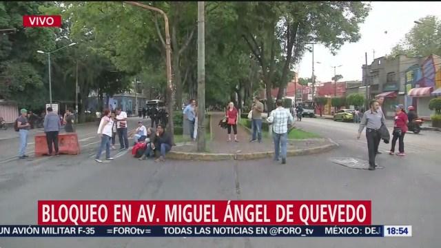 Manifestantes bloquean Miguel Ángel Quevedo CDMX,