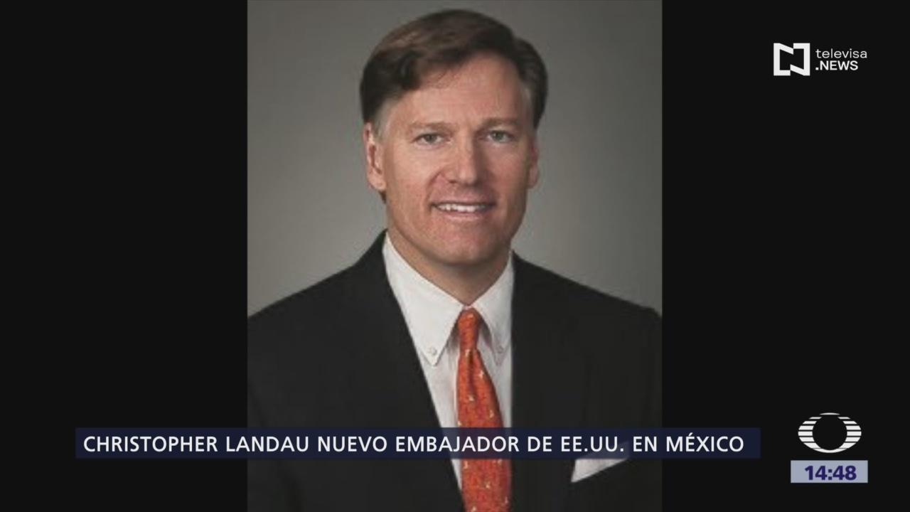 FOTO: Christopher Landau embajador Estados Unidos México