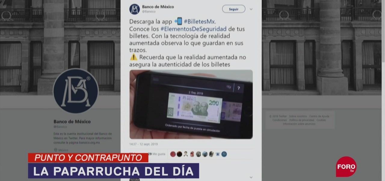 FOTO: La aplicación 'Billetes MX', en la paparrucha del día, 13 SEPTIEMBRE 2019
