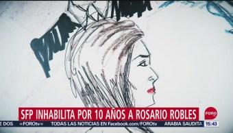 FOTO: Rosario Robles Inhabilitada Por 10 Años