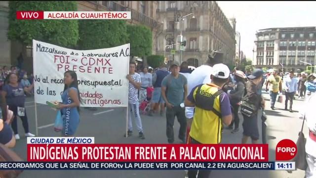 FOTO: Indígenas protestan frente Palacio nacional,