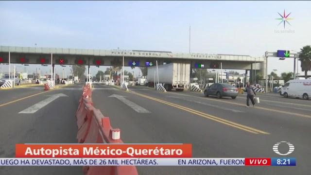 Libre de transportistas la México-Querétaro