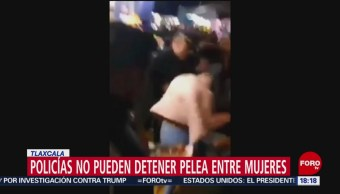 FOTO: Video Mujeres Pelean Golpes Tlaxcala Policías No Pueden Separarlas
