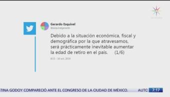 Por situación económica, prácticamente inevitable aumentar edad de retiro: Gerardo Esquivel