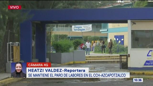 Se mantiene el paro de labores en el CCH Azcapotzalco
