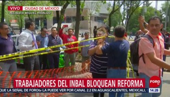 FOTO: Trabajadores INBAL bloquean Reforma