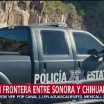 FOTO: Blindan frontera entre Sonora Chihuahua