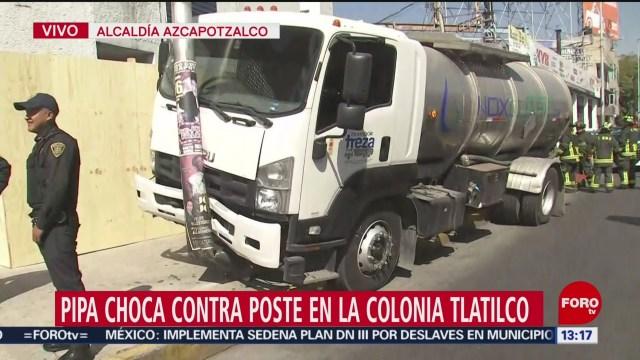 FOTO: Pipa Con Choca Contra Poste Colonia Tlatilco,