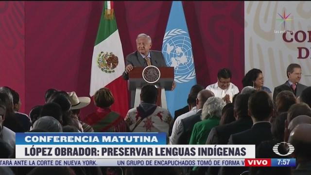 amlo reitera compromiso para preservar las lenguas indigenas de mexico