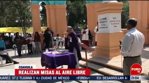 FOTO: 15 marzo 2020, celebran misas al aire libre por coronavirus en coahuila