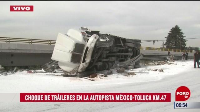 se registra choque de traileres en autopista mexico toluca