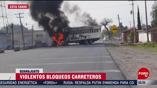 FOTO: violentos bloqueos carreteros en guanajuato
