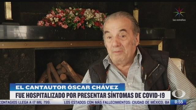 oscar chavez fue hospitalizado por presentar sintomas de coronavirus